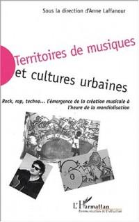 Territoires de musiques et cultures urbaines : Rock, rap, techno, l'émergence de la création musicale à l'heure de la mondialisation
