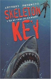 Alex Rider, quatorze ans, espion malgré lui, tome 3 : Skeleton Key