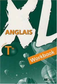XL : Anglais, terminale (Workbook)
