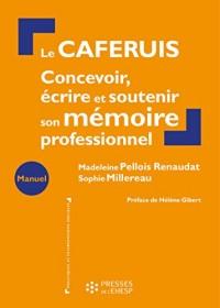 Le caferuis: Concevoir, écrire et soutenir son mémoire professionnel. Préface de Hélène Gibert