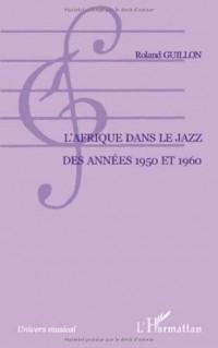 L'Afrique dans le jazz des années 1950 et 1960