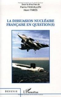 La dissuasion nucléaire française en question(s)