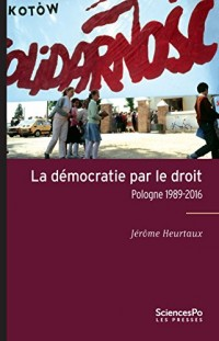 La démocratie par le droit : Pologne 1989-2015