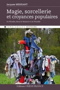 Magie, sorcellerie et croyances populaires : En Flandre, dans le Hainaut et en Picardie