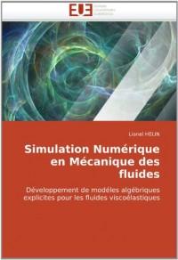 Simulation Numérique en Mécanique des fluides: Développement de modéles algébriques explicites pour les fluides viscoélastiques