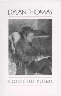Collected Poems of Dylan Thomas 1934-1952