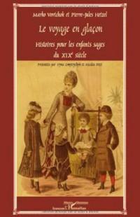 Le voyage en glaçon : Histoires pour les enfants sages du XIXe siècle