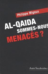 Al-Qaida, sommes-nous menacés ?
