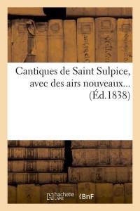Cantiques de Saint Sulpice  ed 1838