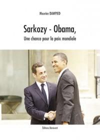 Sarkozy - Obama, une chance pour la paix mondiale