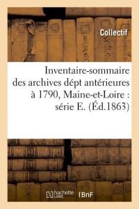 Inventaire  Maine et Loire  Ser E  ed 1863