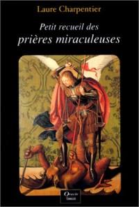 Petit recueil des prières miraculeuses