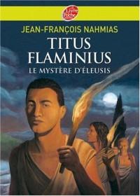 Titus Flaminius, Tome 3 : Le Mystère d'Eleusis