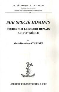 Sub specie hominis. Études sur le savoir humain au XVIe siècle