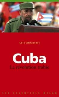 Cuba : La révolution trahie