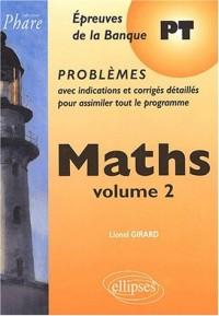 Mathématiques PT : Problèmes corrigés, tome 2