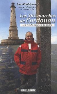Les 301 Marches de Cordouan, Ma Vie de Gardien de Phare