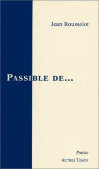 Passible de...
