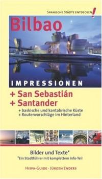 Bilbao Impressionen - Texte und Bilder. Ein Stadtf