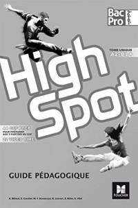 HIGH SPOT Tome unique 2de/1re/Tle Bac Pro - Éd. 2017 - Guide pédagogique