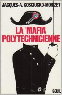 La Mafia polytechnicienne