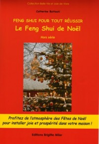 Feng Shui pour tout réussir - LE FENG SHUI DE NOËL