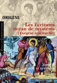 Les Ecritures, océan de mystères (Exégèse spirituelle) : Tome 2, Exode et Lévitique