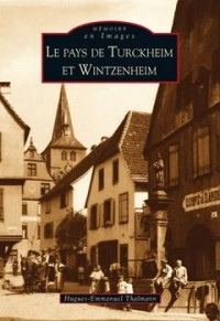 Le pays de Turckheim et Wintzenheim