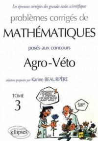 Problèmes corrigés mathématiques agro-véto BCPST Tome 3