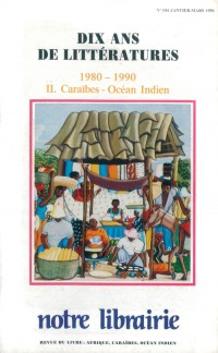104- Dix Ans de Littératures 1980-1990/  Caraïbes - Océan Indien