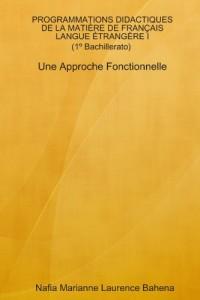 Programmations Didactiques de la Matière de Français Langue Étrangère I (1º Bachillerato) Une Approche Fonctionnelle
