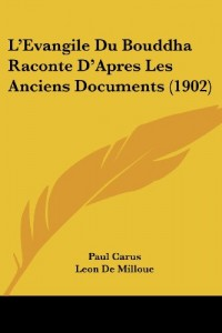 L'Evangile Du Bouddha Raconte D'Apres Les Anciens Documents (1902)