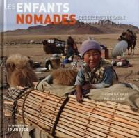 Les enfants nomades : Des déserts de sable, d'herbe et de neige