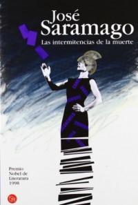 Las Intermitencias De La Muerte/ Death Intermissions
