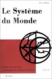 Le Système du monde (livre non massicoté), tome IX : Histoire des doctrines cosmologiques de Platon à Copernic