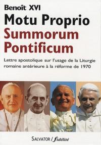 Summorum Pontificum : Lettre apostolique en forme de Motu Proprio sur l'usage de la liturgie romaine antérieure à la réforme de 1970