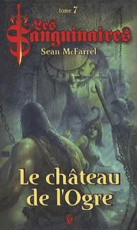 Les Sanguinaires, Tome 7 : Le château de l'ogre