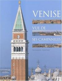 Venise vue de ses Campaniles