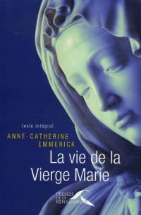 La vie de la Vierge Marie