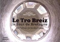 Le Tro Breiz : le tour de Bretagne : des 7 collines sacrées aux 7 saints