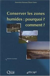 Conserver les milieux humides : pourquoi ? comment ?