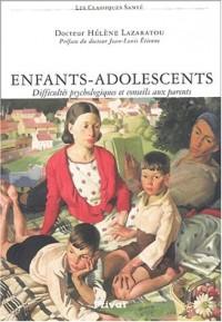 Enfants-adolescents : Difficultés psychologiques et conseils aux parents