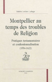Montpellier au temps des troubles de Religion