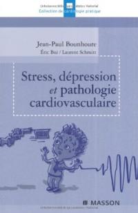 Stress, dépression et pathologie cardiovasculaire
