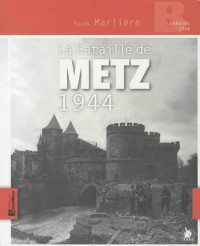 La bataille de Metz 1944