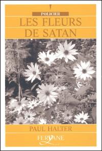 Les fleurs de Satan [édition en gros caractères]