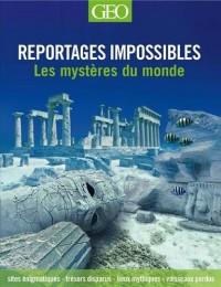 Reportages impossibles - Les mystères du monde