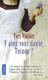 Y avez-vous dansé, Toinou ? [Poche]