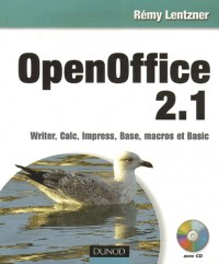 OpenOffice 2.1 : Writer, Calc, Impress, Base, macros et Basic (1Cédérom)