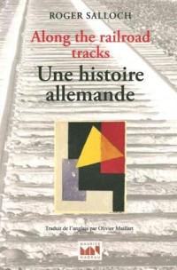 Along the railroad tracks : Une histoire allemande